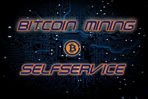 Selfservice Bitcoin Mining
