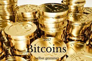 Bitcoins 2017 selbst geminet geschürft