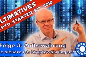 Crypto-Starter-Kit 2018: Folge 3 - sichere Aufbewahrung von Kryptowährungen