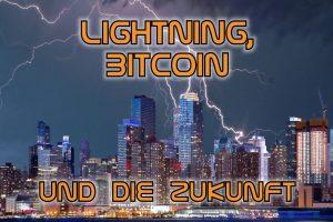 Lightning, Bitcoin und die Zukunft