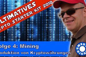 ultimatives Crypto-Starter-Kit 2018 - Folge 4 Mining - Wie werden Kryptowährungen produziert?